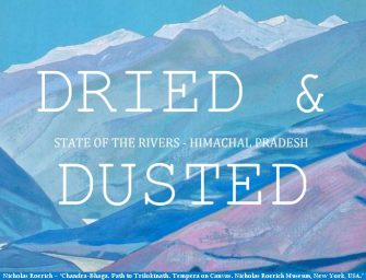 'Dried and Dusted', Rivers of Himachal seek rescue : Report