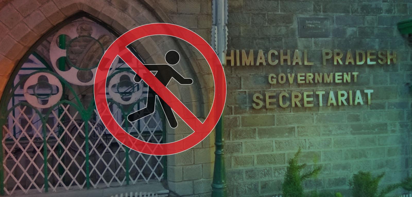 Himachal Pradesh entry to Hp Secretariat banned